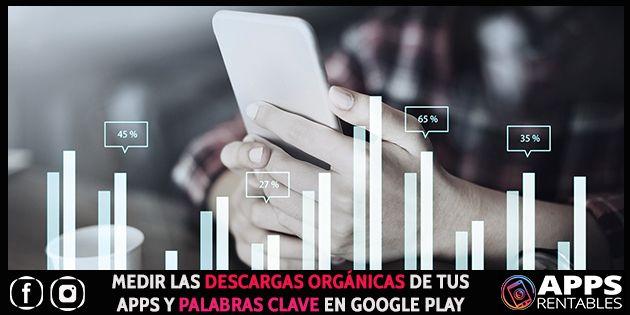 Como medir las descargas organicas y palabras clave de tus Apps en Google Play
