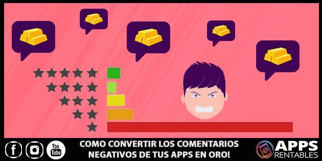 Como convertir los comentarios negativos de tus Apps en positivos