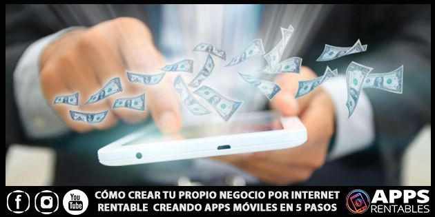 Como crear un negocio digital rentable creando Apps Móviles