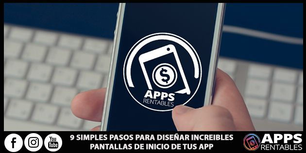 Como diseñar pantallas de inicio de una aplicación móvil