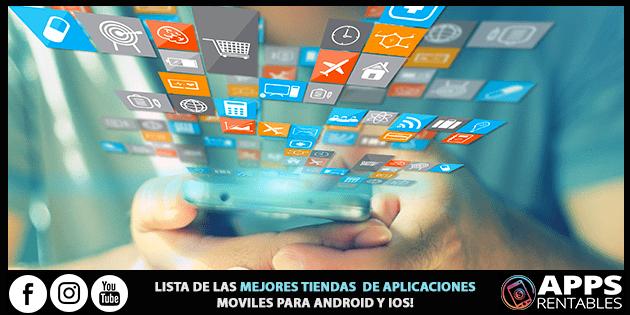Lista de las mejores tiendas de Apps móviles para android y ios
