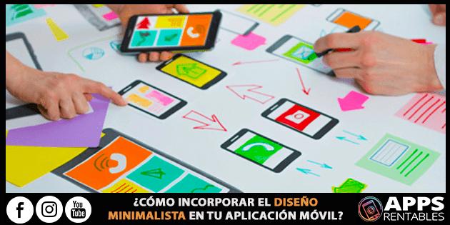 Cómo incorporar el DISEÑO MINIMALISTA en tu aplicación móvil