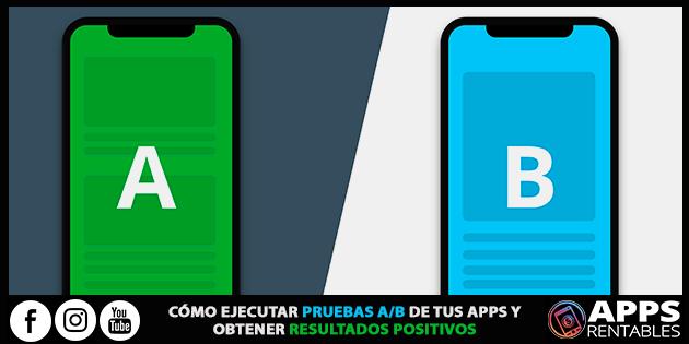 Como Ejecutar Pruebas A/B de tus Apps y OBTENER RESULTADOS POSITIVOS