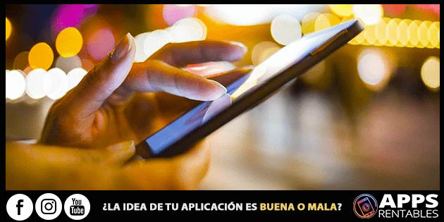Es buena la idea de tu aplicación móvil