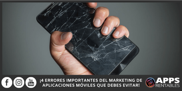Los errores mas importantes del app marketing que debes evitar