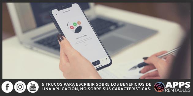Cómo escribir beneficios en vez de características de tus apps