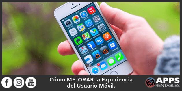 Como mejorar la experiencia del usuario móvil