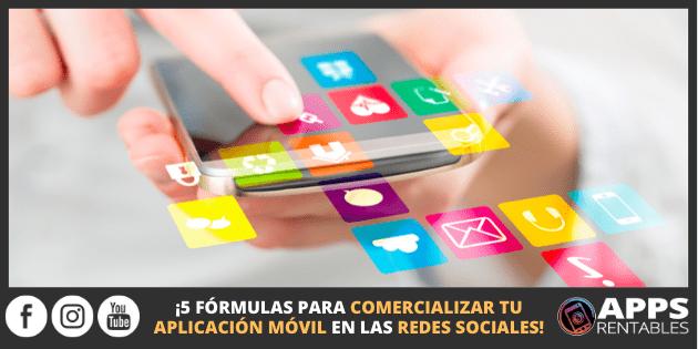 Cómo comercializar tu aplicación móvil en las redes sociales