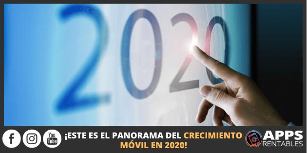 Panorama del crecimiento móvil para 2020