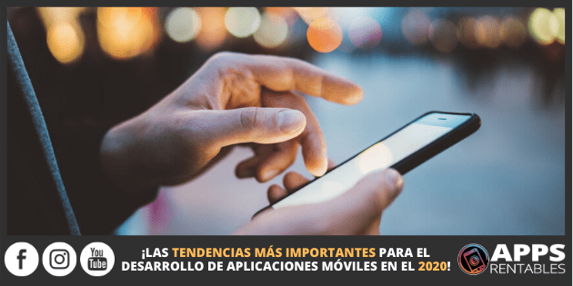 Tendencia de desarrollo de apps móviles para el 2020