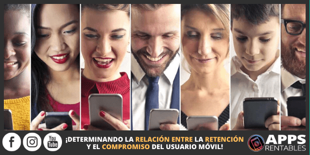 Relación entre la retención y compromiso del usuario móvil