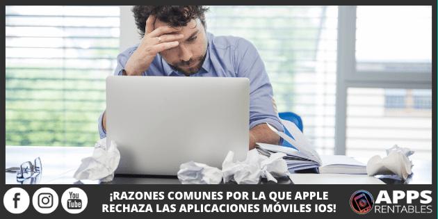 Razones comunes por la que apple rechaza las apps
